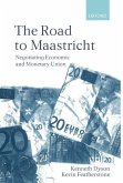 The Road to Maastricht: Negotiating Economic and Monetary Union