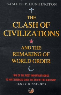The Clash of Civilizations and the Remaking of World Order - Huntington, Samuel P.