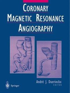 Coronary Magnetic Resonance Angiography - Duerinckx, Andre J.