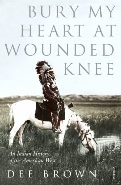 Bury My Heart at Wounded Knee - Brown, Dee