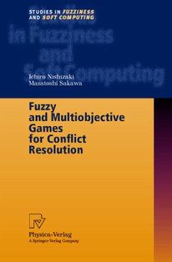 Fuzzy and Multiobjective Games for Conflict Resolution - Nishizaki, Ichiro; Sakawa, Masatoshi