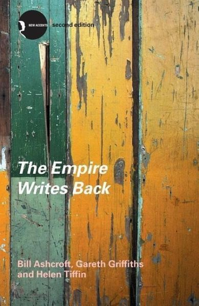 The Empire Writes Back - Ashcroft, Bill; Griffiths, Gareth; Tiffin, Helen