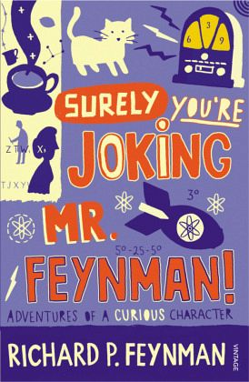 Surely You're Joking, Mr. Feynman - Feynman, Richard P.