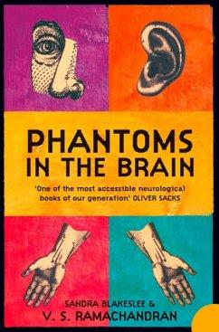 Phantoms in the Brain - Ramachandran, V. S.; Blakeslee, Sandra
