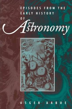 Episodes From the Early History of Astronomy - Aaboe, Asger