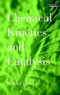 Chemical Kinetics and Catalysis - Masel, Richard I.