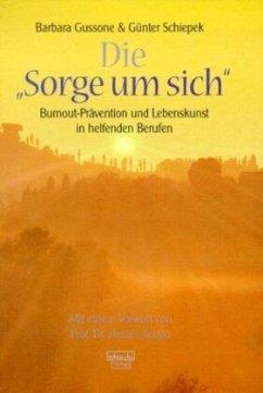 Die Sorge um sich - Gussone, Barbara; Schiepek, Günter