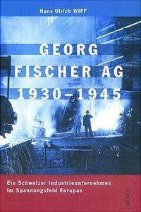 Georg Fischer AG 1930 - 1945