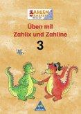 Welt der Zahl. Zahlenwerkstatt. Üben mit Zahlix und Zahline 3. Euro-Ausgabe
