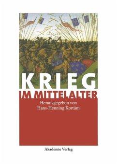 Krieg im Mittelalter - Kortüm, Hans-Henning