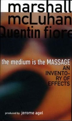 The Medium Is the Massage - McLuhan, Marshall; Fiore, Quentin
