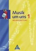 Musik um uns 1. Schülerband. Neubearbeitung. Berlin, Brandenburg, Bremen, Hessen, Mecklenburg-Vorpommern, Niedersachsen, Sachsen-Anhalt