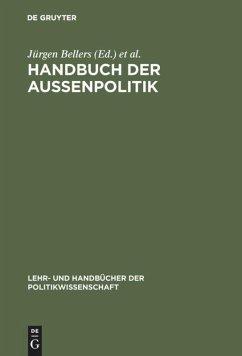 Handbuch der Außenpolitik - Bellers, Jürgen / Benner, Thorsten / Gerke, Ines M. (Hgg.)
