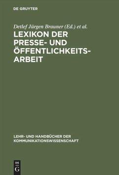 Lexikon der Presse- und Öffentlichkeitsarbeit - Brauner, Detlef / Leitolf, Jörg / Raible-Besten, Robert / Weigert, Martin M. (Hgg.)