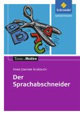 Der Sprachabschneider, Textausgabe mit Materialien