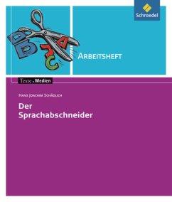Hans Joachim Schädlich 'Der Sprachabschneider', Arbeitsheft - Schädlich, Hans Joachim