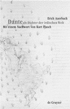 Dante als Dichter der irdischen Welt - Auerbach, Erich