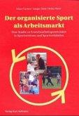 Der organisierte Sport als Arbeitsmarkt