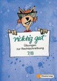 Klasse 7/8, RSR 2006 / Richtig gut, Übungen zur Rechtschreibung