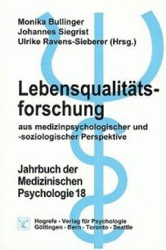 Lebensqualitätsforschung aus medizinpsychologischer und -soziologischer Perspektive / Jahrbuch der Medizinischen Psychologie Bd.18