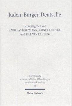 Juden, Bürger, Deutsche - Gotzmann, Andreas / Liedtke, Rainer / Rahden, Till van (Hgg.)