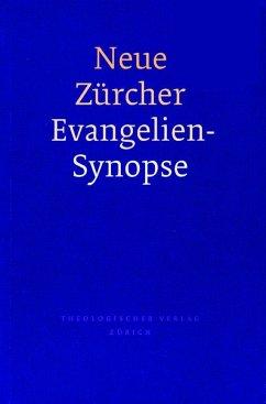 Neue Zürcher Evangeliensynopse - Ruckstuhl, Kilian (Bearb.) / Weder, Hans (Hgg.)