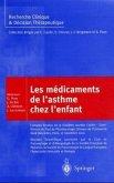Les Ma(c)Dicaments de L'Asthme Chez L'Enfant: Comptes Rendus de La Onzia]me Journa(c)E de Cochin - Saint- Vincent de Paul de Pharmacologie Clinique de
