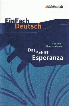 Das Schiff Esperanza. EinFach Deutsch Textausgaben - Hoerschelmann, Fred von