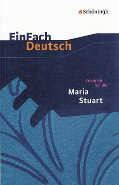 Maria Stuart. EinFach Deutsch Textausgaben - Schiller, Friedrich