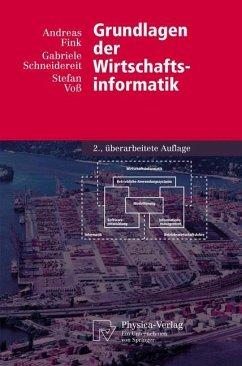 Grundlagen der Wirtschaftsinformatik - Fink, Andreas; Schneidereit, Gabriele; Voß, Stefan