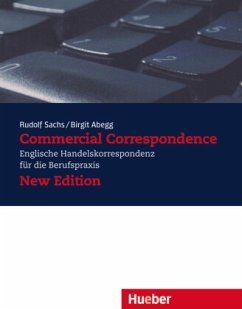 Commercial Correspondence. Lehrbuch. Neubearbeitung - Sachs, Rudolf; Abegg, Birgit