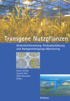 Transgene Nutzpflanzen - Schütte, G. / Stirn, S. / Beusmann, V.