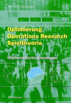 Optimierung Operations Research Spieltheorie - Borgwardt, Karl H.