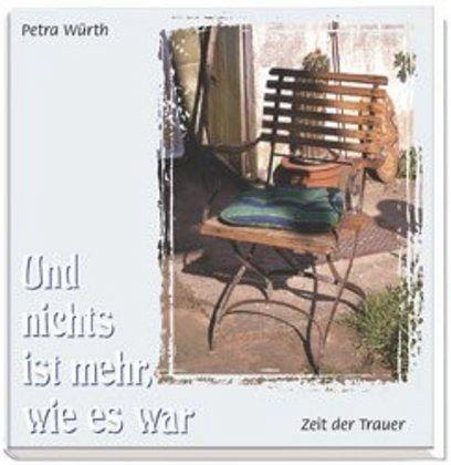 Und nichts ist mehr, wie es war von Petra Würth - Buch