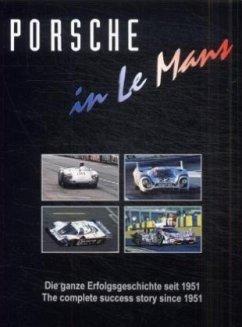 MICHAEL COTTON, ULRICH UPIETZ, EKKEHARD ZENTGRAF - Porsche in Le Mans: Die ganze Erfolgsgeschichte seit 1951