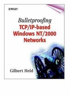 Bulletproofing TCP/IP-Based Windows NT/2000 Networks - Held, Gilbert