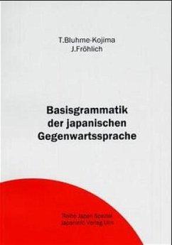 Basisgrammatik der japanischen Gegenwartssprache - Bluhme-Kojima, T.; Fröhlich, J.