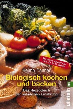 Biologisch kochen und backen - Danner, Helma