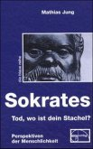 Sokrates - Tod, wo ist dein Stachel?