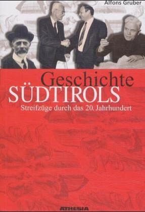Geschichte Südtirols - Gruber, Alfons