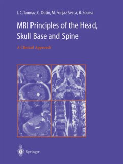 MRI Principles of the Head, Skull Base and Spine - Tamraz, J.C.; Outin, C.; Forjaz Secca, M.; Soussi, B.