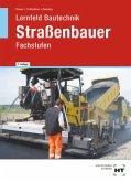 Lernfeld Bautechnik. Fachstufen Straßenbauer