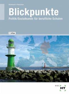 Blickpunkte - Politik/Sozialkunde für berufliche Schulen - Brinkmann, Klaus; Penschow, Christa