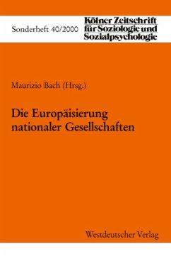 Die Europäisierung Nationaler Gesellschaften - Bach, Maurizio (Hrsg.)