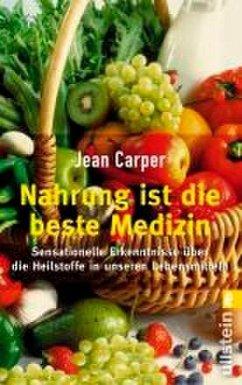 Nahrung ist die beste Medizin - Carper, Jean