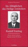 Im Alltäglichen das Heilige entdecken - Rudolf Frieling