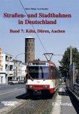 Straßen- und Stadtbahnen in Deutschland 7. Aachen, Düren, Köln
