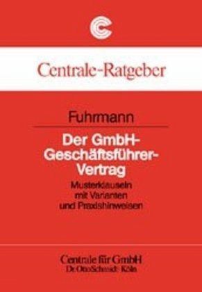 Der Gmbh Geschäftsführer Vertrag Von Lambertus J Fuhrmann
