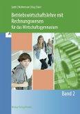 Betriebswirtschaftslehre mit Rechnungswesen für das Wirtschaftsgymnasium / Betriebswirtschaftslehre mit Rechnungswesen für das Wirtschaftsgymnasium BD 2, Bd.2