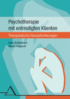 Psychotherapie mit entmutigten Klienten - Breitenbach, Gaby; Requardt, Harald